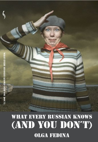 (What Every Russian Knows (And You Don't))