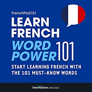 Learn French: Word Power 101 Hörbuch