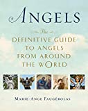 Angels: The Definitive Guide to Angels from Around the World