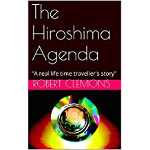 """The Hiroshima Agenda: """"Does the NSA have a working time machine?"""""""
