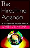 "The Hiroshima Agenda: ""Does the NSA have a working time machine?"""