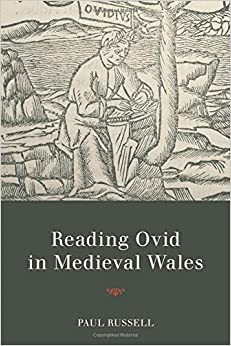 Reading Ovid in Medieval Wales (Text and Context)