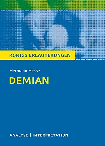 Königs Erläuterungen: Demian von Hermann Hesse. Textanalyse und Interpretation mit ausführlicher Inhaltsangabe und Abituraufgaben mit Lösungen
