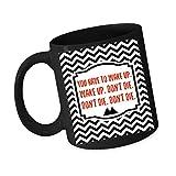 Twin Peaks New - You Have To Wake Up Don't Die - Black Lodge Floor - Ceramic Coffee Mug Tea Cup - Black (11 oz.)