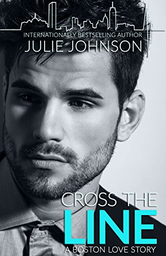 Cross the Line (A Boston Love Story) by [Johnson, Julie]