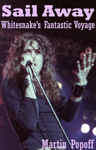 Sail Away: Whitesnake's Fantastic Voyage [Martin Popoff] (Tapa Blanda)