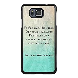 Beautiful Classic Alice in Wonderland You're Mad Cheshire Cat Book Quote Black Case For Samsung Galaxy Alpha