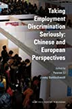 Taking Employment Discrimination Seriously : Chinese and European Perspectives, Li, Y., 9004177175