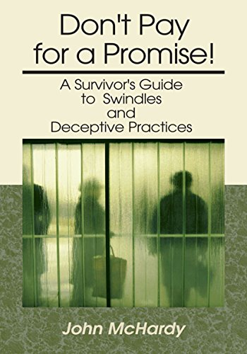 Don't Pay for a Promise!: A Survivor's Guide to Swindles and