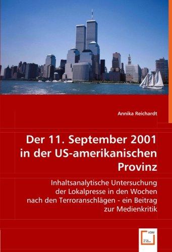 Der 11. September 2001in der US-amerikanischen Provinz: Inhaltsanalytische Untersuchung der Lokalpresse in den Wochen nach den Terroranschlägen - ein Beitrag zur Medienkritik