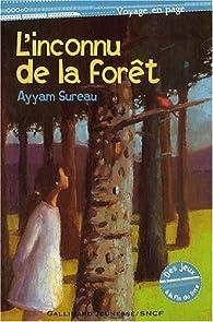 L'inconnu de la forêt par Ayyam Sureau