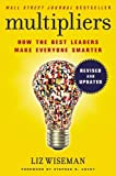 img - for Multipliers, Revised and Updated: How the Best Leaders Make Everyone Smarter book / textbook / text book