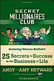 Secret Millionaires Club : Warren Buffett's 26 Secrets to Success in the Business of Life, Heyward, A., 1118494598