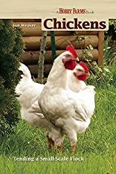 Chickens: Tending a Small-Scale Flock (Hobby Farms)