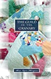 The Guild in the Granary, Janis Biggs and Diana Forrester, 0982096402