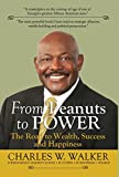 img - for From Peanuts to Power: The Road to Wealth, Success, and Happiness book / textbook / text book