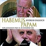 Habemus Papam: Von Johannes Paul II. zu Benedikt XVI. | Andreas Englisch
