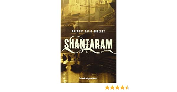 Shantaram (Books4pocket narrativa): Amazon.es: Roberts, Gregory ...