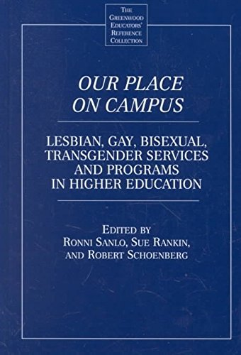 [Our Place on Campus: Lesbian, Gay, Bisexual, Transgender Services and Programs in Higher Education] (By: Ronni L. Sanlo) [published: June, 2002] PDF