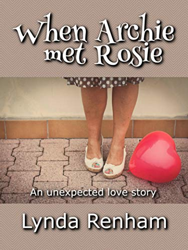 When Archie Met Rosie An Unexpected Love Story Kindle Edition By
