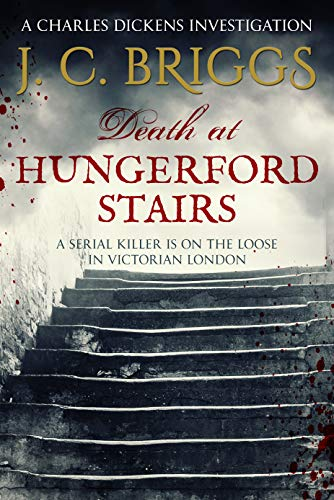 Death at Hungerford Stairs: A serial killer is on the loose in Victorian London (Charles Dickens Investigations Book - Stair Victorian