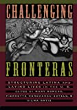 img - for Challenging Fronteras: Structuring Latina and Latino Lives in the U.S. book / textbook / text book