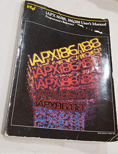 Intel iAPX 86/88, 186/188 User's Manual: Programmer's Reference