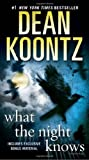 img - for By Dean Koontz What the Night Knows (with bonus novella Darkness Under the Sun): A Novel (Reprint) book / textbook / text book