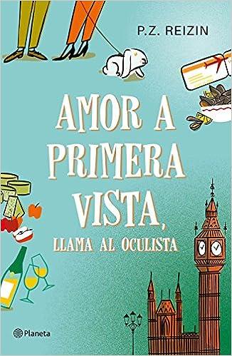 Amor a primera vista, llama al oculista Planeta Internacional: Amazon.es: Reizin, P. Z., Hermoso Oliveras, Julio: Libros