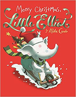 Merry Christmas, Little Elliot: Mike Curato: 9781250185891: Amazon ...