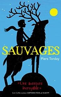 Sauvages, tome 1 par Piers Torday
