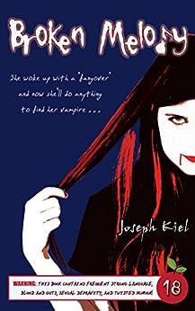 Broken Melody: A Twisted Vampire Tale by [Kiel, Joseph]