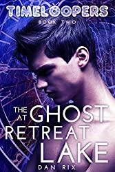 The Ghost at Retreat Lake (Timeloopers Book 2) (English Edition)