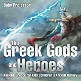 The Greek Gods and Heroes - Ancient Greece for Kids | Children s Ancient History