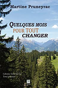 Quelques mois pour tout changer par Martine Pruneyrac