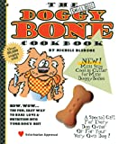 The Small Dogs Doggy Bone Cookbook: The Fun, Easy Way to Bake Love and Nutrition into Your Dog's Diet