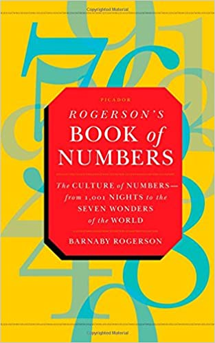 Rogersons Book of Numbers: The culture of numbers from 1001 Nights to the Seven Wonders of the World