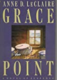 Grace Point by  Anne D. LeClaire in stock, buy online here