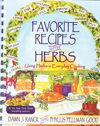 Favorite Recipes With Herbs: Using Herbs In Everyday Cooking (Herbs And Spices Used In Chinese Cooking)