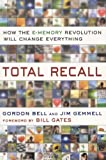 Total Recall, Gordon Bell and Jim Gemmell, 0525951342