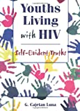 Youths Living with HIV, G. Cajetan Luna and John P. Dececco, 1560239042