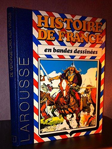 Histoire de France en Bandes Dessinées. De Vercingétorix aux Vikings