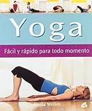 Yoga fácil y rápido para todo Momento, Stella Weller, 848445083X