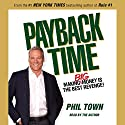 Payback Time: Eight Steps to Outsmarting the System That Failed You and Getting Your Investments Back on Track Audiobook by Phil Town Narrated by Marc Cashman