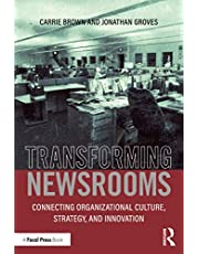 Transforming Newsrooms: Connecting Organizational Culture, Strategy, and Innovation