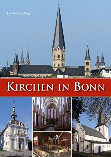 Kirchen in Bonn: Ein Führer zur Geschichte und Kunst der katholischen Gotteshäuser und Pfarreien