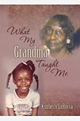 What My Grandma Taught Me Kindle Edition