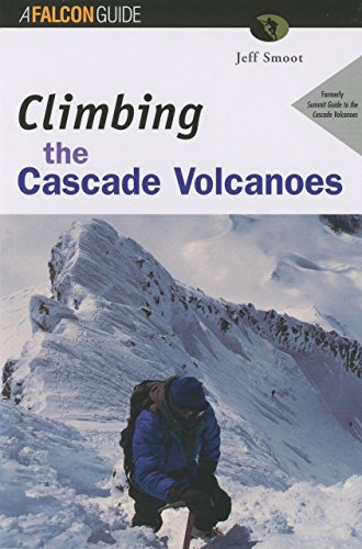 Climbing the Cascade Volcanoes (Regional Rock Climbing Series) ()