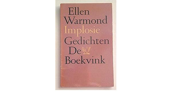 Implosie De Boekvink Ellen Warmond 9789021411804 Amazon