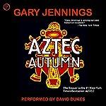 Aztec Autumn | Gary Jennings